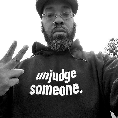 Sweatshirt: unjudge someone hoodie