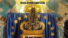 Festa dos 300 anos de Nossa Senhora Aparecida