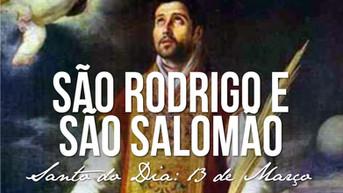 Santo do dia - São Rodrigo e São Salomão - 13 de março