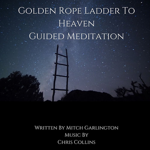 Golden Rope Ladder To Heaven - Guided Meditation - Audio Download