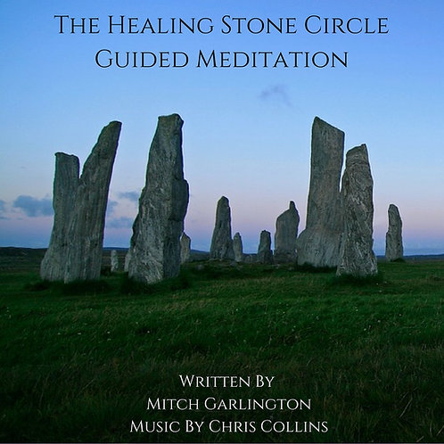 The Healing Stone Circle - Guided Meditation - Audio Download