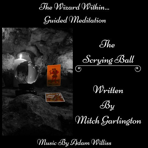 The Wizard Within - Scrying Ball - Guided Meditation C.D