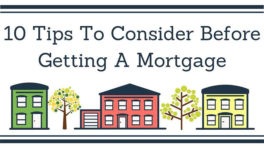 10 Tips To Consider Before Getting A Mor