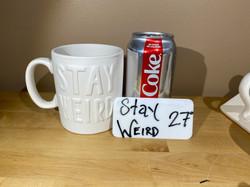 STAY WEIRD MUG $27