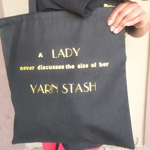 A lady never discusses the size of her yarn stash tote bag