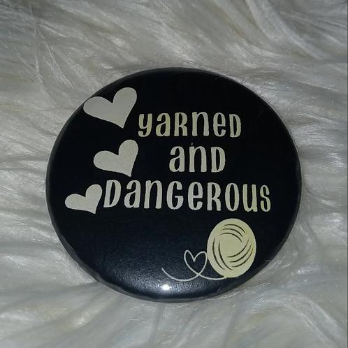 Yarned & dangerous button