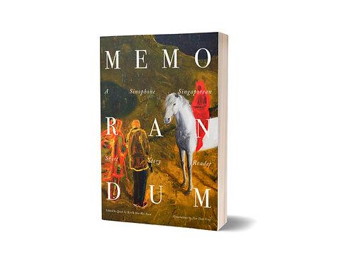 Memorandum / Edited by Quah Sy Ren and Hee Wai Siam