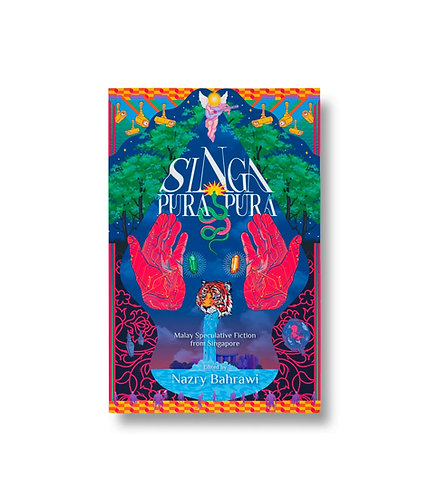 Singa-Pura-Pura / edited by Nazry Bahrawi