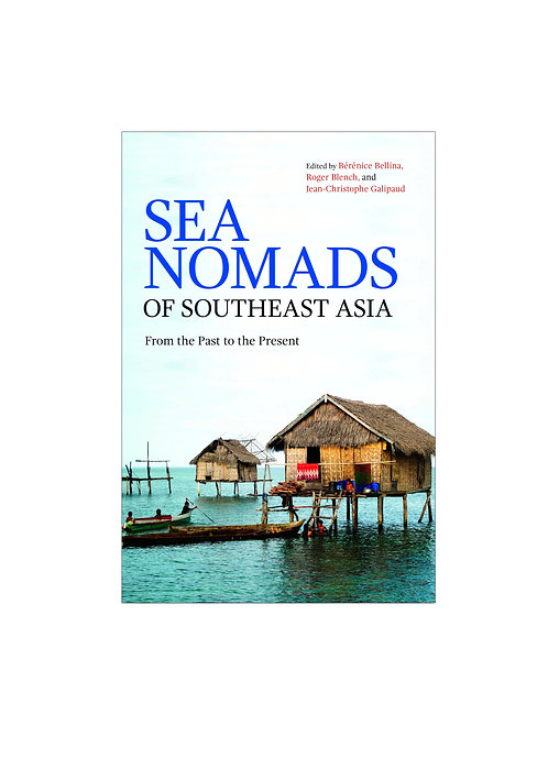 Sea Nomads of Southeast Asia: From the Past to the Present
