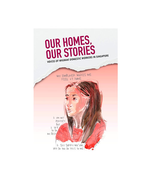 Our Homes, Our Stories: Voices of Migrant Domestic Workers in Singapore