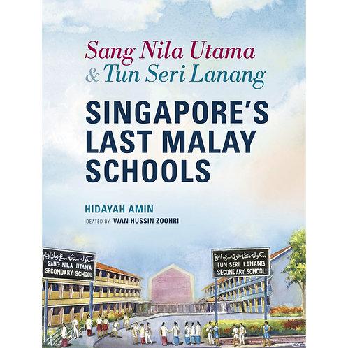 Sang Nila Utama & Tun Seri Lanang: Singapore's Last Malay Schools