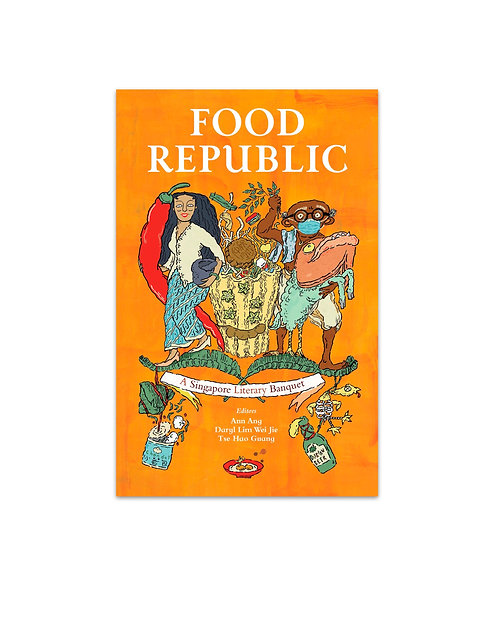 Food Republic: A Singapore Literary Banquet