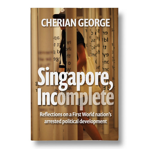 Singapore, Incomplete / by Cherian George