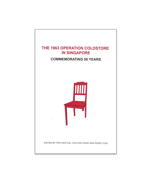 The 1963 Operation Coldstore in Singapore: Commemorating 50 Years