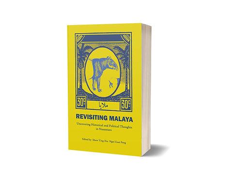 Revisitng Malaya / Edited by Show Ying Xin, Ngoi Guat Peng