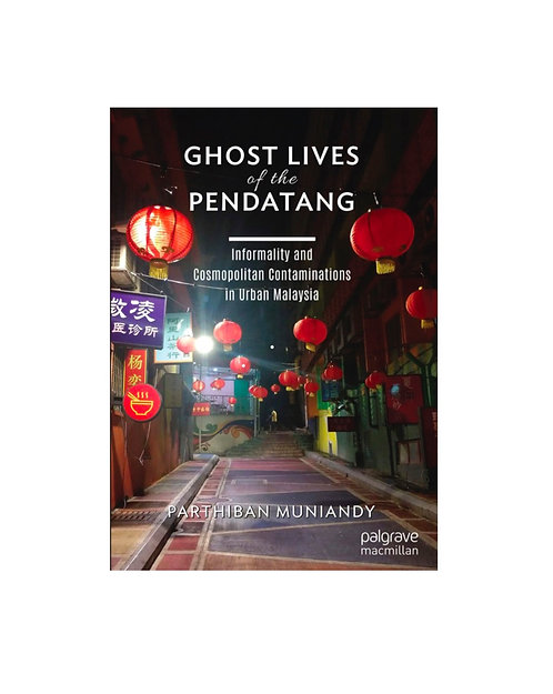 Ghost Lives of the Pendatang / by Parthiban Muniandy