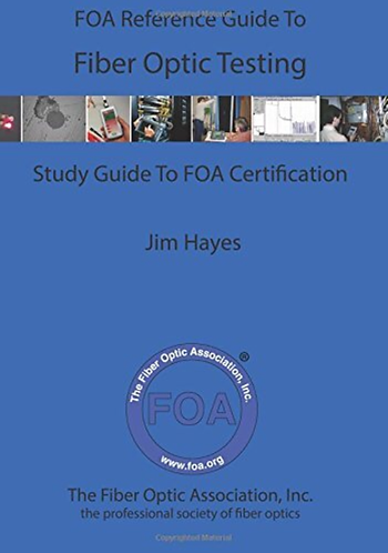 FOA Reference Guide to Fiber Optic Testing