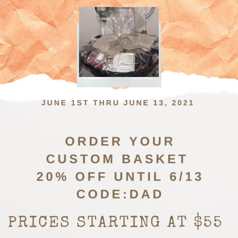 Order your Father's Day baskets early!!