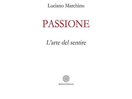 Passione di Luciano Marchino - Prefazione di Roberto Maria Sassone