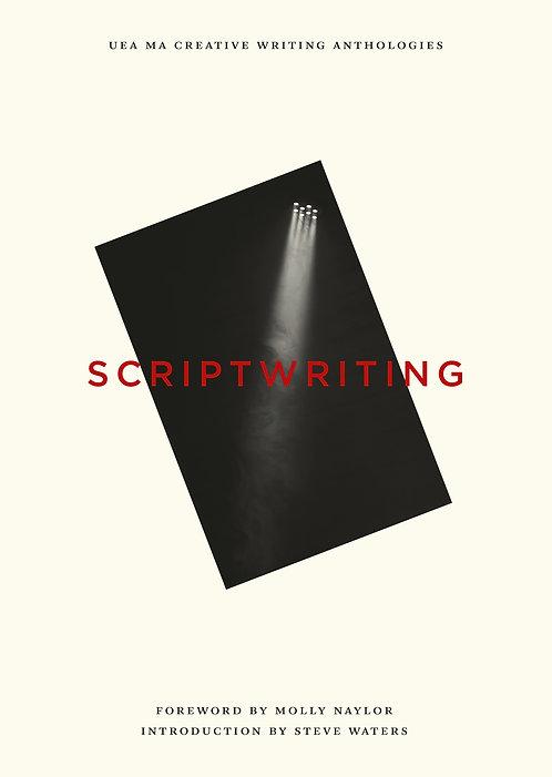 UEA Creative Writing MA: Scriptwriting Anthology 2017