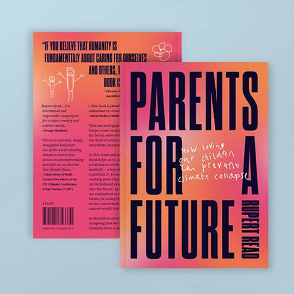 Parents for a Future, by Rupert Read - Online Book Launch