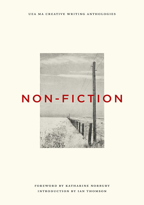 UEA Creative Writing MA: Non-Fiction Anthology 2017