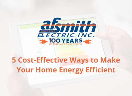 5 Cost-Effective Ways to Make Your Home Energy Efficient