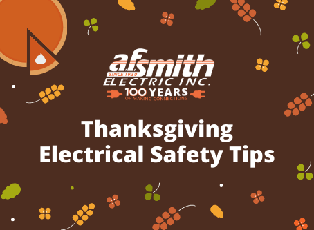 Thanksgiving Safety Tips from A.F. Smith Electric