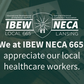 IBEW NECA 665 Supports Sparrow Health System Frontline Workers