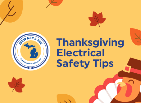 Thanksgiving Safety Tips from IBEW NECA 252