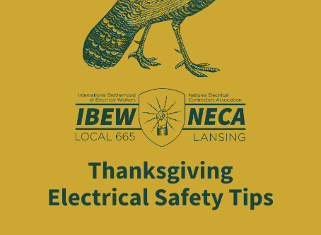 Thanksgiving Safety Tips from IBEW NECA 665