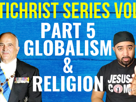Antichrist Series Vol 5/Part 5: Prince Hassan Bin Talal On Globalism and Religion.