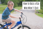 How to Raise a Kid Who Won't Quit
