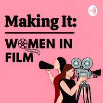 PODCAST with director Ana Pio, hosted by MAKING IT: WOMEN IN FILM