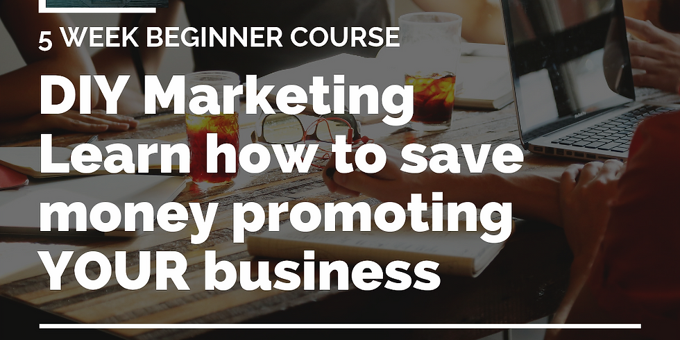 5 Week DIY Marketing Beginner Course