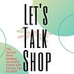 Let's Talk Shop NEW.png