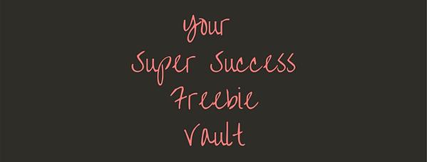 Your Super Success Freebie Vault.png