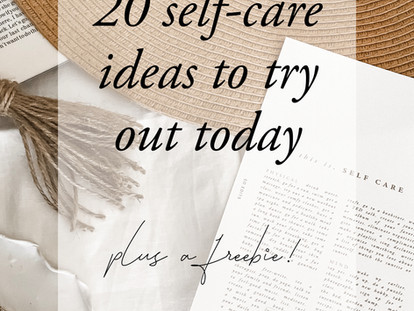 20 Self Care Ideas to Try Out Today + A Freebie