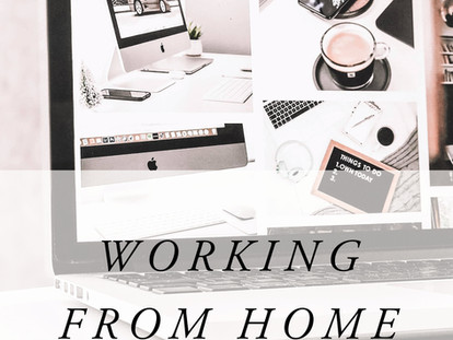 Working From Home - The Changes I've Made to be Productive
