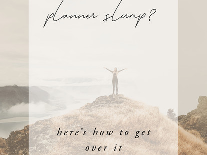 Planner Slump? - Here's How to Get Over it