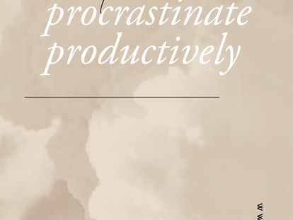 How To Procrastinate Productively