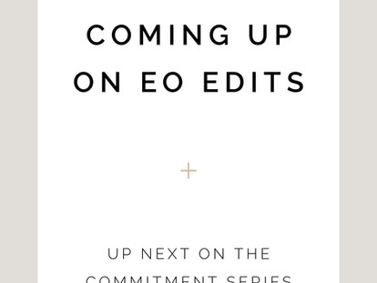 UPDATE: What's Coming Up on EO Edits