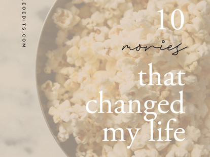 10 Movies That Changed My Life