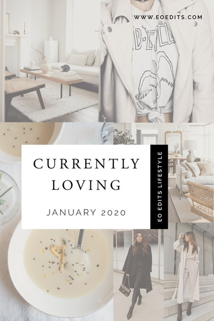 Currently Loving . JANUARY 2020