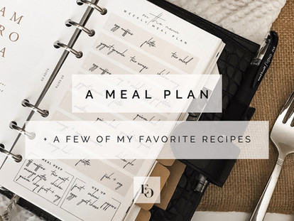A Meal Plan & A Of My Few Favorite Recipes
