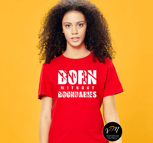 born without boundaries, t shirt with quote vector mantra, custom t shirt printing with quote, custom t shirt printing online