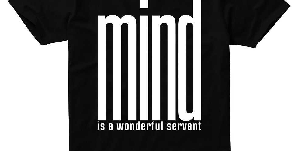 mind is a wonderful servant t shirt, mind tshirt, t shirt with quotes, mind is wonderful t-shirt design, shop for mind quotes