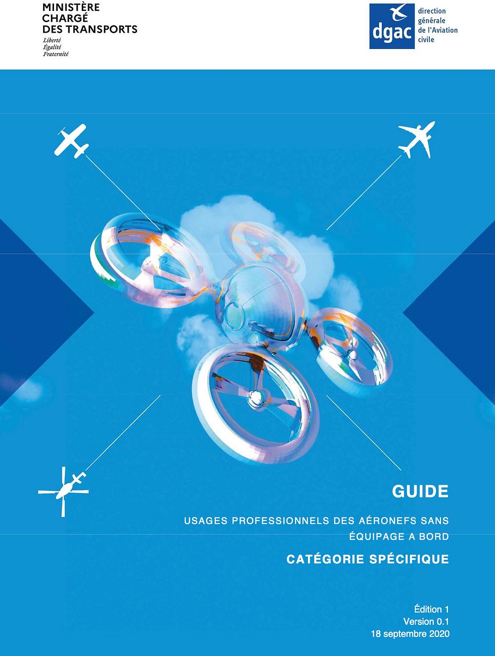 Guide des usages professionnels des aéronefs sans équipage à bord - Catégorie spécifique - Réglementation drone France
