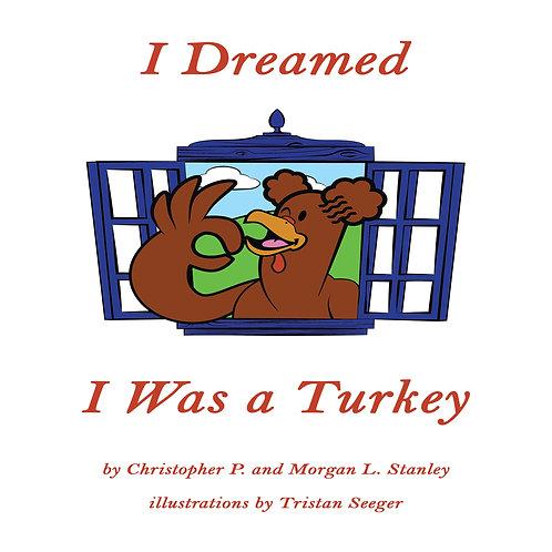 I Dreamed I Was a Turkey