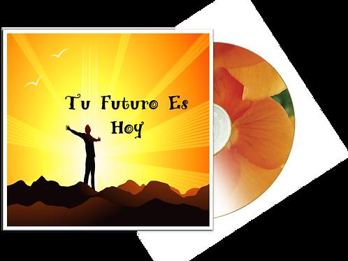 Tú Futuro Es Hoy